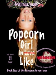 Popcorn Girl in Like ebook by Melissa Yuan, Melissa Yuan-Innes