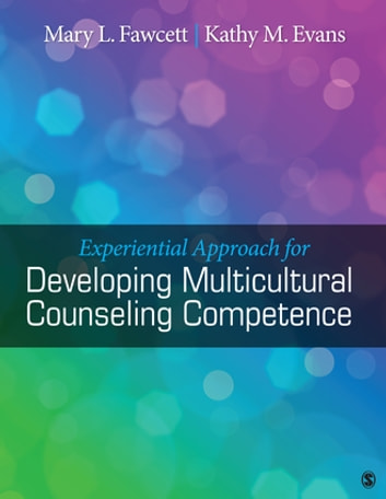Experiential Approach for Developing Multicultural Counseling Competence ebook by Mary L. Fawcett,Dr. Kathy M Evans