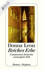 Reiches Erbe - Commissario Brunettis zwanzigster Fall ebook by Donna Leon
