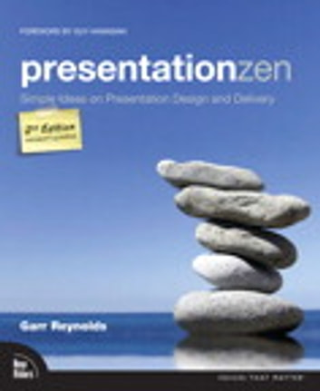 Presentation Zen - Simple Ideas on Presentation Design and Delivery ebook by Garr Reynolds