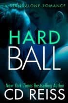 HardBall - A Standalone Sports Romance ebook by CD Reiss