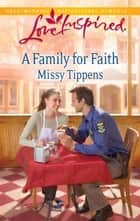 A Family for Faith 電子書籍 by Missy Tippens