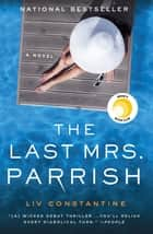 The Last Mrs. Parrish 電子書 by Liv Constantine