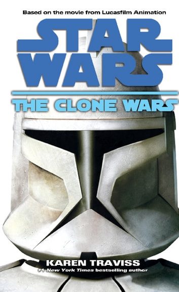 Star Wars: The Clone Wars ebook by Karen Traviss