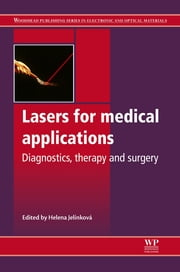 Lasers for Medical Applications - Diagnostics, Therapy and Surgery ebook by Helena Jelínková