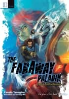 The Faraway Paladin: Volume 3 Primus - The Lord of the Rust Mountains ebook by Kanata Yanagino