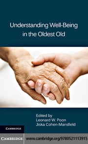 Understanding Well-Being in the Oldest Old ebook by Poon, Leonard W.