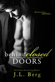 Behind Closed Doors ebook by J.L. Berg