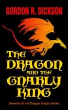 The Dragon and the Gnarly ebook by Gordon R. Dickson