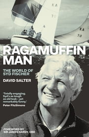 Ragamuffin Man - The World of Syd Fischer ebook by David Salter