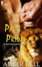 From Pack to Pride ebook by Amber Kell
