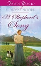 A Shepherd's Song ebook by S. Dionne Moore