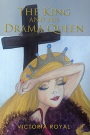 The King and His Drama Queen ebook by Victoria Royal