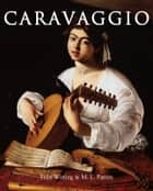 Caravaggio ebook by Félix Witting,M.L. Patrizi