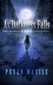 As Darkness Falls ebook by Peter Matise