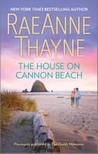 The House on Cannon Beach ebook by RaeAnne Thayne