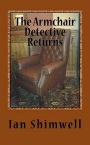 The Armchair Detective Returns - Series Two ebook by Ian Shimwell