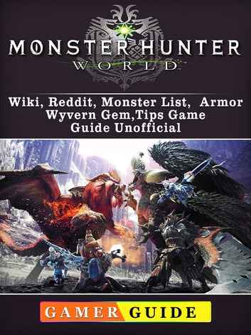 Monster Hunter World, Wiki, Reddit, Monster List, Armor, Wyvern Gem, Tips,  Game Guide Unofficial