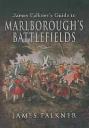 Marlborough's Battlefields ebook by James Falkner