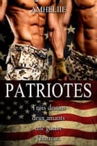 Patriotes ebook by Amheliie