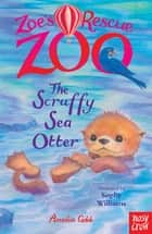 The Scruffy Sea Otter ebook by Amelia Cobb, Sophy Williams