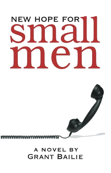 New Hope For Small Men ebook by Grant Bailie