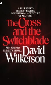 The Cross and the Switchblade ebook by Kobo.Web.Store.Products.Fields.ContributorFieldViewModel