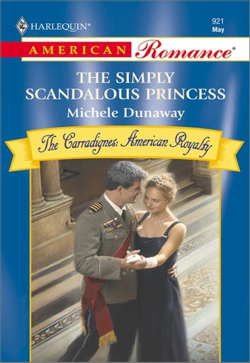 The Simply Scandalous Princess ebook by Michele Dunaway