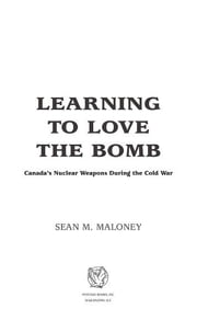 Learning to Love the Bomb ebook by Sean M. Maloney