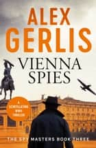 Vienna Spies ebook by Alex Gerlis