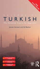 Colloquial Turkish - The Complete Course for Beginners ebook by Ad Backus,Jeroen Aarssen