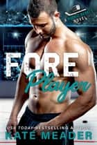 Foreplayer (A Rookie Rebels Novel) ebook by Kate Meader
