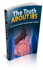 The Truth About IBS ebook by Jimmy Cai