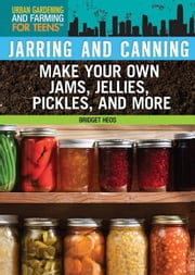 Jarring and Canning: ebook by Heos, Bridget