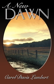 A New Dawn ebook by Lambert, Carol Davis