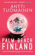 Palm Beach, Finland ebook by Antti Tuomainen, David Hackston
