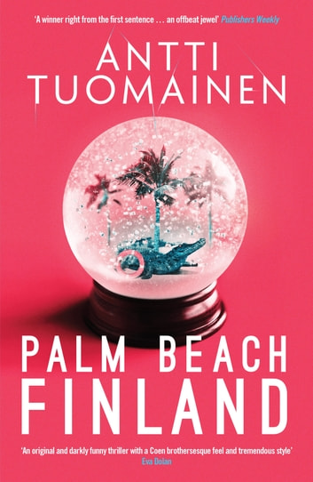 Palm Beach, Finland ebook by Antti Tuomainen