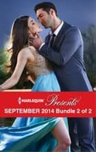 Harlequin Presents September 2014 - Bundle 2 of 2 - An Anthology ebook by Sharon Kendrick, Kate Hewitt, Annie West,...