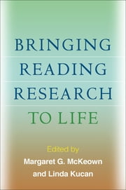 Bringing Reading Research to Life ebook by Linda Kucan, PhD,Margaret G. McKeown, PhD