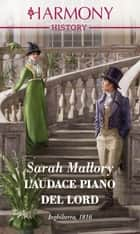 L'audace piano del lord - Harmony History eBook by Sarah Mallory