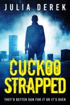 Cuckoo Strapped ebook by Julia Derek