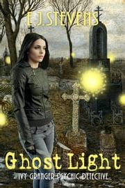 Ghost Light ebook by E.J. Stevens