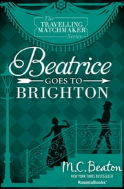 Beatrice Goes to Brighton 電子書 by M. C. Beaton