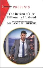 The Return of Her Billionaire Husband ebook by Melanie Milburne