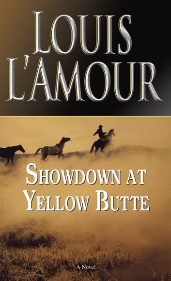 Showdown at Yellow Butte - A Novel ebook by Louis L'Amour