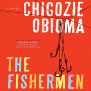 The Fishermen - A Novel audiobook by Chigozie Obioma