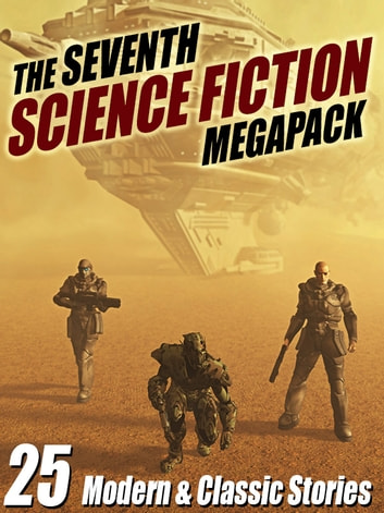 The Seventh Science Fiction MEGAPACK ® - 25 Modern and Classic Stories ebook by Robert Silverberg,Arthur C. Clarke,Marion Zimmer Bradley,Lawrence Watt-Evans,Mike Resnick