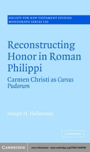 Reconstructing Honor in Roman Philippi ebook by Hellerman, Joseph H.