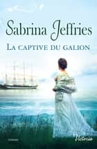 La captive du galion ebook by Sabrina Jeffries