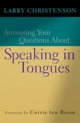 Answering Your Questions About Speaking in Tongues ebook by Larry Christenson